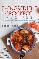 34 5 Ingredient Crockpot Recipes Book PDF