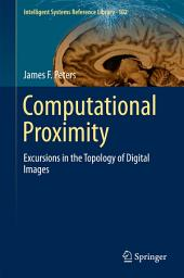 Computational Proximity: Excursions in the Topology of Digital Images