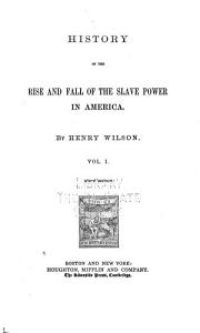 History of the Rise and Fall of the Slave Power in America PDF