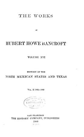 History of the North Mexican States and Texas  1801 1889 PDF