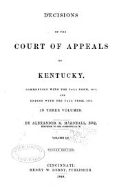 Decisions of the Court of Appeals of Kentucky, Commencing with the Fall Term, 1817, and ... Ending in the Fall Term, 1821
