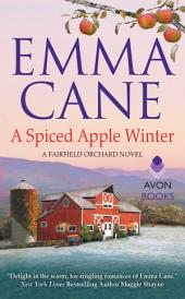 A Spiced Apple Winter: A Fairfield Orchard Novel