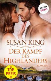 Der Kampf des Highlanders: Roman