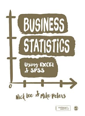 Business Statistics Using EXCEL and SPSS PDF