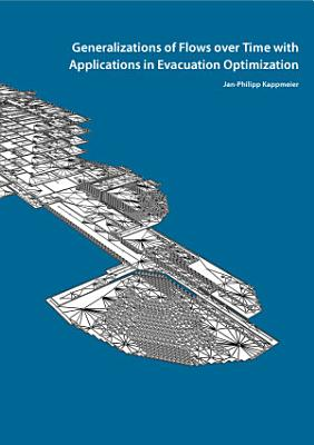 Generalizations of Flows Over Time with Applications in Evacuation Optimization PDF