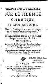 Tradition de l'Église sur le silence chrétien et monastique: contre l'intempérance de la langue et les paroles inutiles en général...