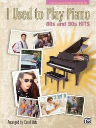 I Used to Play Piano  80s and 90s Hits PDF