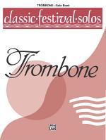Classic Festival Solos - Trombone, Volume 1