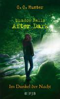 Shadow Falls   After Dark   Im Dunkel der Nacht PDF