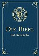 Die Bibel   Altes und Neues Testament   mit Apokryphen    bersetzung von Martin Luther  Textfassung 1912  PDF