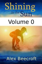 Shining in the Sun: Volume 0