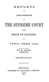 Reports of Cases Determined in the Supreme Court of the State of Illinois: Volume 28