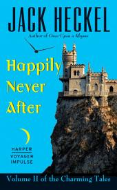 Happily Never After: Volume II of the Charming Tales