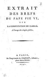 Extrait des brefs du Pape Pie VI, sur la constitution du clergé, à l'usage des simples fidèles