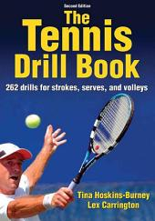 Tennis Drill Book 2nd Edition , The