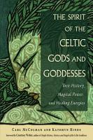The Spirit of the Celtic Gods and Goddesses PDF