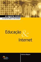 Educação & Internet: A era da informação e a vida cotidiana