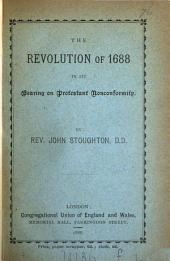 The Revolution of 1688 in Its Bearing on Protestant Nonconformity