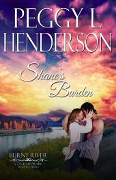 Shane's Burden: Burnt River Contemporary Western Romance Series, Book 1