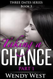 Taking a Chance Part 1: Three Dates Book 3