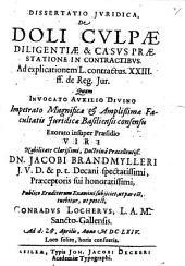 Diss. iur. de doli, culpae diligentiae et casus praestatione in contractibus: Ad explicationem L. contractus XXIII. ff. de reg. iur