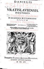 Opera omnia in quatuor tomos divisa: Volume 1