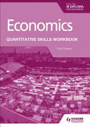 Economics for the IB Diploma  Quantitative Skills Workbook PDF