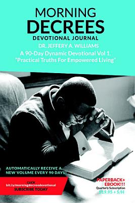 The Morning Decree Devotional Journal Volume 1
