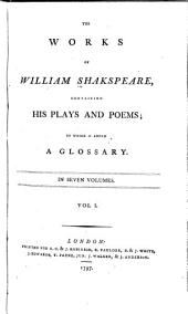 Works, Containing His Plays and Poems: To which is Added a Glossary, Volume 1