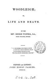 Woodleigh; or, Life and death