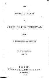 The Poetical Works of James Gates Percival: With a Biographical Sketch ....