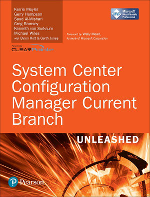 System Center Configuration Manager Current Branch Unleashed  includes Content Update Program  PDF