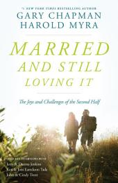 Married And Still Loving It: The Joys and Challenges of the Second Half