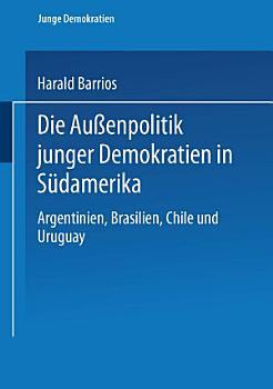 Die Au  enpolitik junger Demokratien in S  damerika PDF