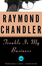 Trouble Is My Business: A Novel