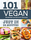 Vegan Breakfast and Brunch Recipes in 30 Minutes Book