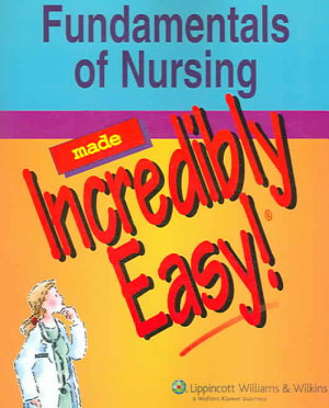 Fundamentals of Nursing Made Incredibly Easy  PDF