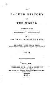 The sacred history of the world: as displayed in the creation and subsequent events to the deluge, attempted to be philosophically considered, in a series of letters to a son, Volume 2