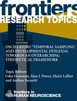 Oscillatory    Temporal Sampling    and Developmental Dyslexia  Towards an Over Arching Theoretical Framework PDF