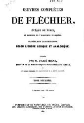 Oeuvres complètes de Fléchier ...: classées pour la première fois, selon l'ordre logique et analogique