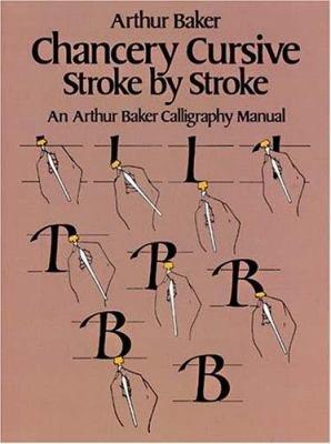 Chancery Cursive Stroke by Stroke