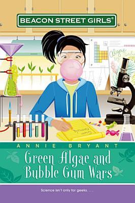 Green Algae and Bubble Gum Wars PDF