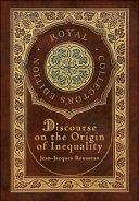 Discourse on the Origin of Inequality  Royal Collector s Edition   Case Laminate Hardcover with Jacket  PDF