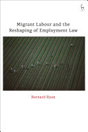 Migrant Labour and the Reshaping of Employment Law