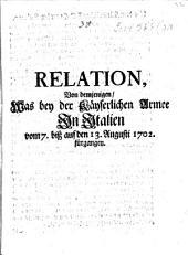 Relation, Von demjenigen, Was bey der Käyserlichen Armee In Italien vom 7. biß auf den 13. Augusti 1702. fürgangen