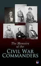 The Memoirs of the Civil War Commanders PDF
