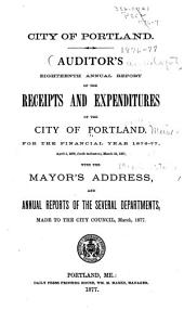 Auditor's ... Annual Report ...: With the Mayor's Address, and Annual Reports of the Several Departments, Made to the City Council ...