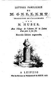 Lettres familières ...; traduites de l'Allemand par M. Huber. Avec l'Eloge de l'auteur ... Nouvelle édition augmentée