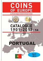 Coins of PORTUGAL 1901-2014: Coins of Europe Catalog 1901-2014