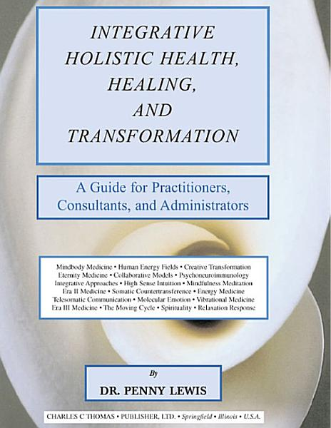 INTEGRATIVE HOLISTIC HEALTH, HEALING, AND TRANSFORMATION